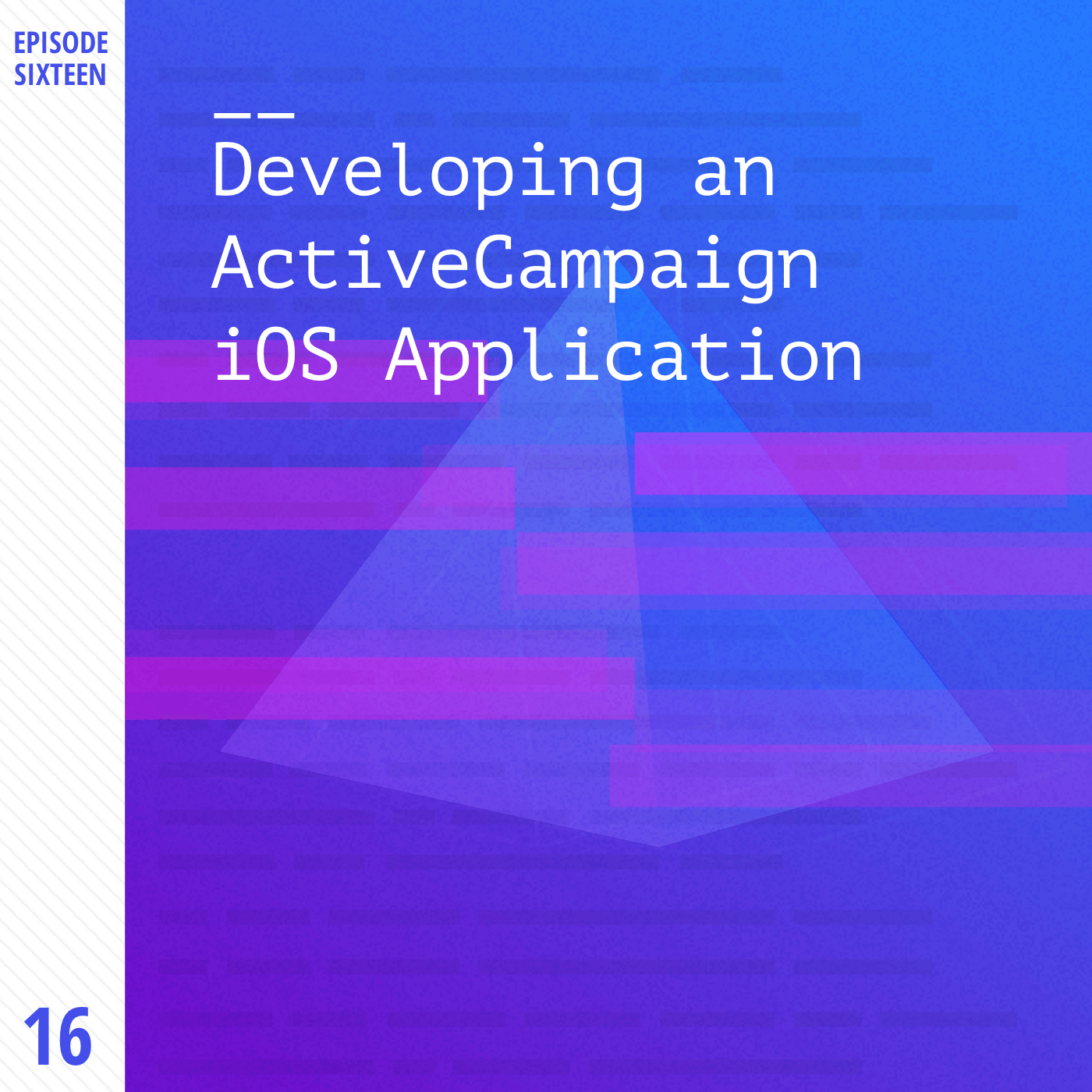 Episode 16 Developing An ActiveCampaign iOS App with Weien Wang