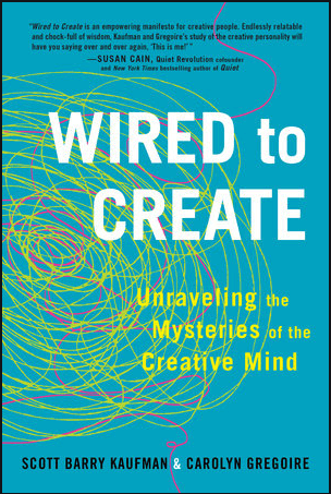 Scott Barry Kaufman and Carolyn Gregoire Wired to Create