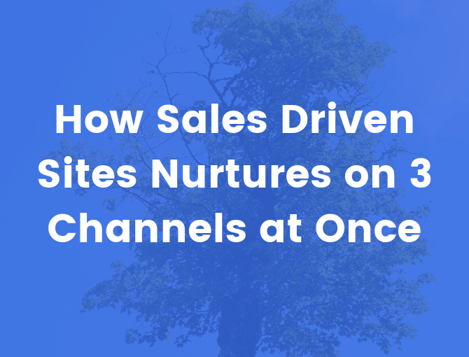 Sales Driven Sites nurtures prospects through email, Facebook, and phone calls.
