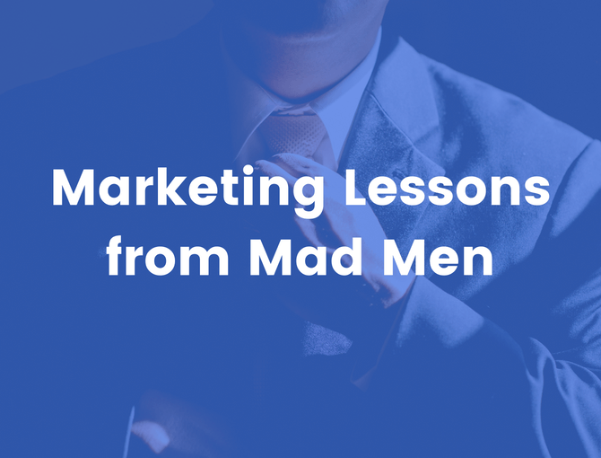 Mad Men Marketing Lessons