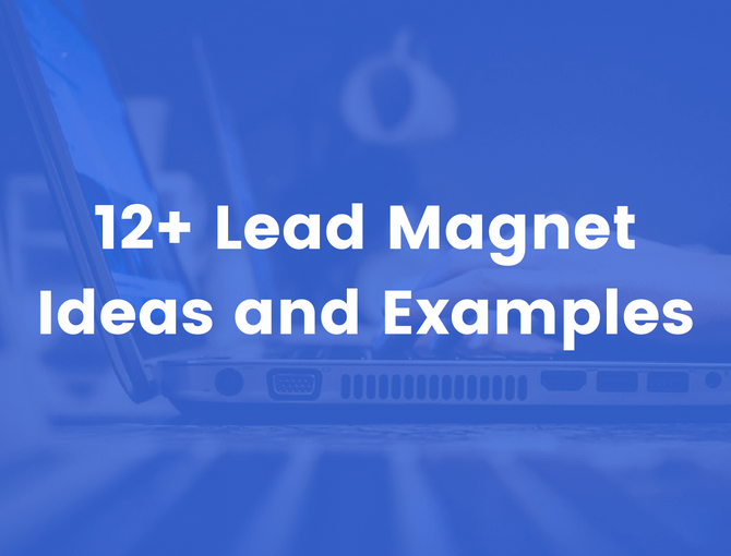 Lead Magnet Ideas and Examples: How to Grow Your Email List with