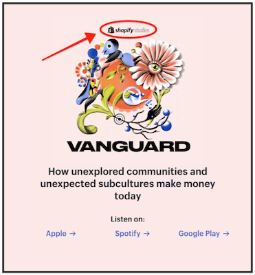 Podcast sponsored content example vanguard podcast sponsored by Shopify studios