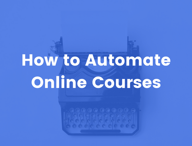 How to Automate Online Courses
