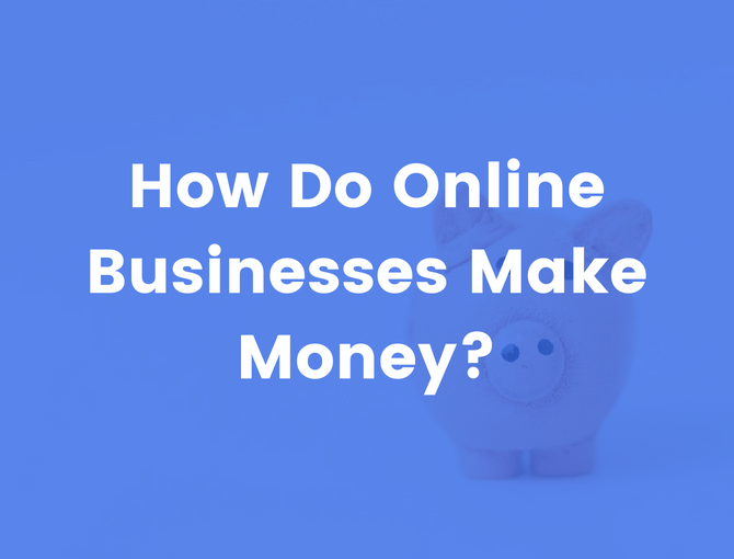 How do online businesses make money