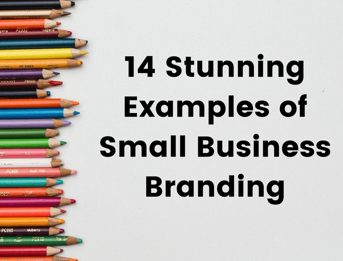 14 Stunning Examples of Small Business Branding