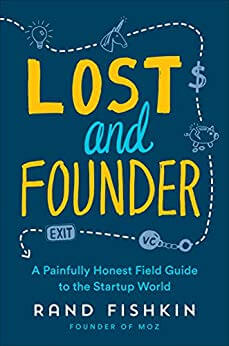 Lost and Founder, by Rand Fishkin