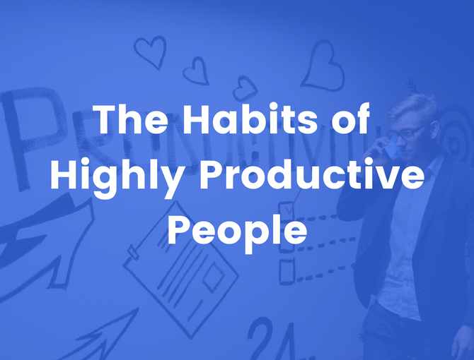 the productivity habits of highly productive people
