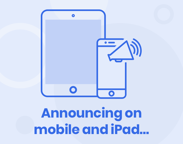 Announcing on mobile and iPad